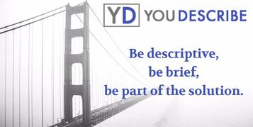 """YouDescribe logo Block letter Y and D in shades of purple. """"Be descriptive, be brief, be part of the solution."""" Over grey Golden Gate bridge in fog."""